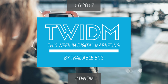 This Week in Digital Marketing by Tradable Bits - January 6, 2017